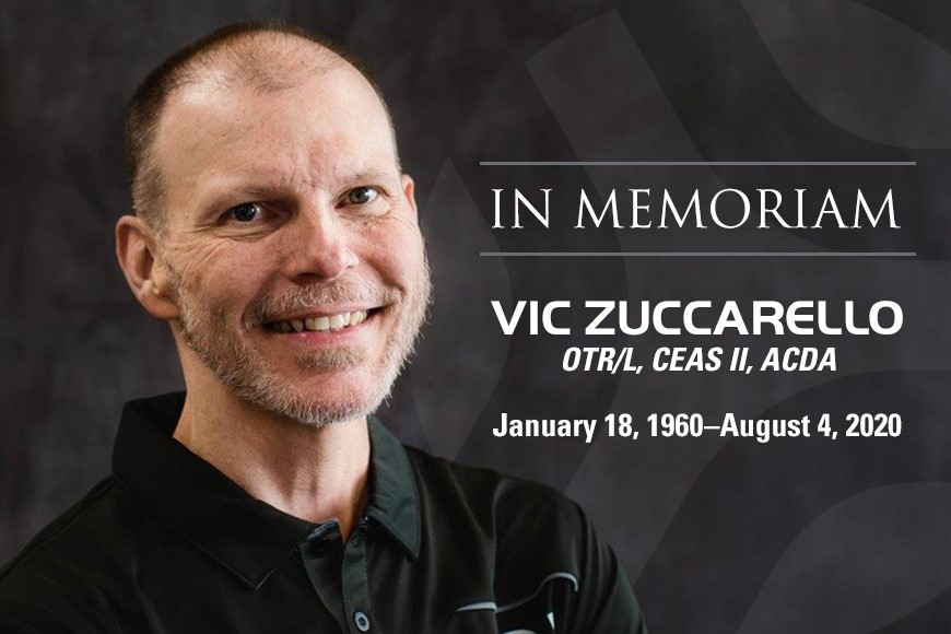 In memoriam of our coworker, occupational therapist, Vic Zucarello.